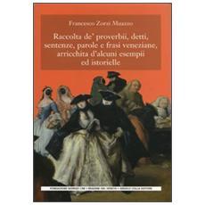 Raccolta de' proverbi, detti, sentenze, parole e frasi veneziane, arricchita d'alcuni esempi ed istorielle
