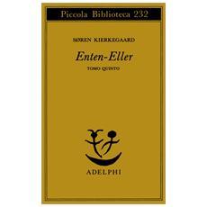 Enten-eller. Vol. 5: L'equilibrio fra l'estetico e l'etico nell'elaborazione della personalità.