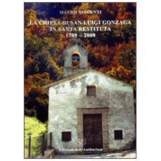 La chiesa di San Luigi Gonzaga in Santa Restituita 1709-2009