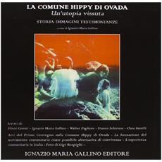 La comune hippy di Ovada. Un'utopia vissuta