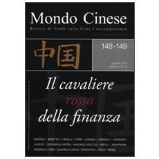 Mondo cinese (2012) vol. 148-149: Il cavaliere rosso della finanza