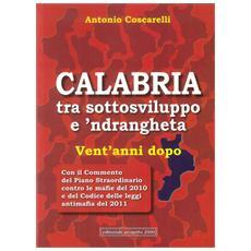 Calabria tra sottosviluppo e 'ndrangheta vent'anni dopo