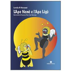 L'ape Nenè e l'ape Ligù