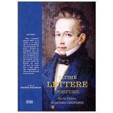Ultime lettere postume del fu conte Giacomo Leopardi