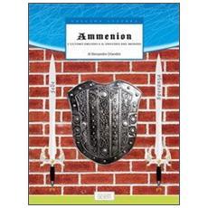 Ammenion. L'ultimo druido e il destino del mondo