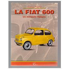 La Fiat 600. Un miracolo italiano