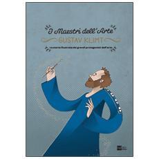 Gustav Klimt. La storia illustrata dei grandi protagonisti dell'arte