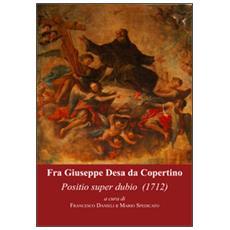 Fra' Giuseppe Desa da Copertino. Positio super dubio (1712)