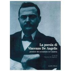 La poesia di Vincenzo De Angelis. Pioniere del socialismo in Calabria