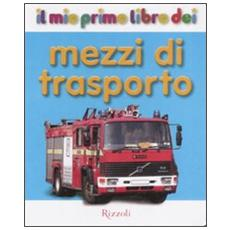 Il mio primo libro dei mezzi di trasporto