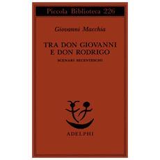 Tra don Rodrigo e don Giovanni. Scenari secenteschi