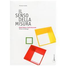 Il senso della misura. Paola Palma e Carlo Vannicola. Venti anni di design