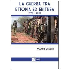 La guerra tra Etiopia ed Eritrea 1998-2000