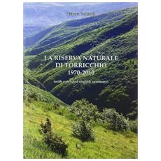 La riserva naturale di Torricchio 1970-2010. With extended english summary