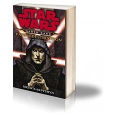 Sentiero della distruzione. Star Wars. Darth Bane (Il) . Vol. 1 Il sentiero della distruzione. Star Wars. Darth Bane