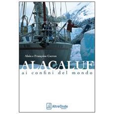 Alacaluf. Ai confini del mondo