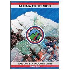Alpina excelsior 1963-2013. Cinquant'anni