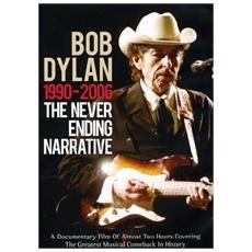 Bob Dylan - The Never Ending Narrative 1990-2006