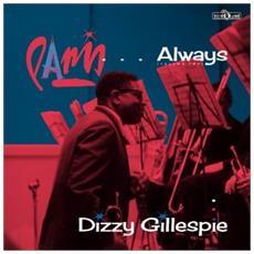 Dizzy Gillespie - Paris. . . always (volume Two) (Lp+Cd)