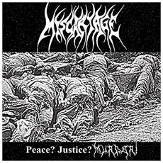 Miscariage - Peace? Justice? Murder!
