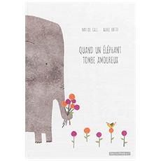 Davide Cali' / Alice Lotti - Quand Un ELephant Tombe Amoureux