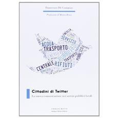 Cittadini di Twitter. La nuova comunicazione nei servizi pubblici locali