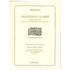 Francesco Calabrò. Medico, patriota, autore dei primi studi sul bergamottoDella balsamica virtù dell'essenza di bergamotta nelle ferite (rist. anast. 1804)