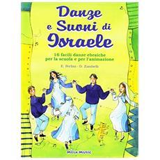Danze e suoni di Israele. Con CD Audio. Danze e coreografie tradizionali d'Israele per bambini. Intercultura. Libro didattico con canzoni