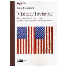 Visible / invisible. incursioni nella narrativa italiana americana contemporanea