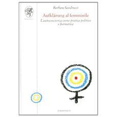 Aufklarung al femminile. L'autocoscienza come pratica politica e formativa