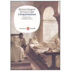 L'inquisizione. Persecuzioni, ideologia e potere