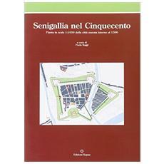 Senigallia nel Cinquecento. Pianta in scala 1:1000 della città murata intorno al 1596. Ediz. illustrata