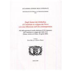 Dagli statuti Ghibellini al Constituto in volgare dei Nove con una riflessione sull'età contemporanea. Atti della Giornata di studio (Siena, 20 aprile 2009)