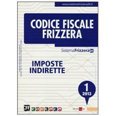 Codice fiscale Frizzera. Vol. 1: Imposte indirette.