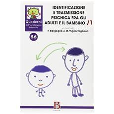 Quaderni di psicoterapia infantile. Vol. 56: Identificazione e trasmissione psichica tra gli adulti e il bambino.