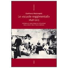 Le «Scuole reggimentali» 1848-1913. Cronaca di una forma di istruzione degli adulti nell'Italia liberale
