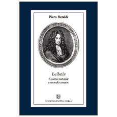 Leibniz. Cosmo naturale e mondo umano