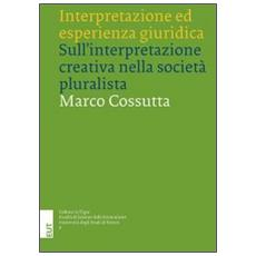 Interpretazione ed esperienza giuridica. Sull'interpretazione creativa nella società pluralista
