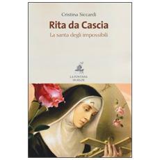 Rita da Cascia. La santa degli impossibili