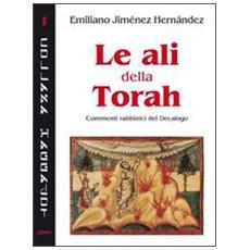 Le ali della Torah. Commenti rabbinici del Decalogo
