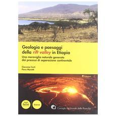 Geologia e paesaggi della Rift Valley in Etiopia. Una meraviglia naturale genarata dai processi di separazione continentale