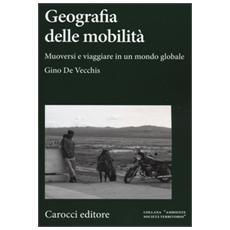 Geografia della mobilità. Muoversi e viaggiare in un mondo globale