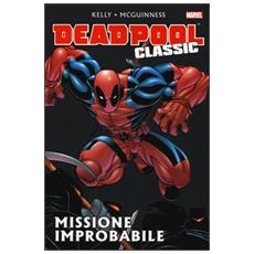 Missione improbabile. Deadpool classic. Vol. 2 Missione improbabile. Deadpool classic