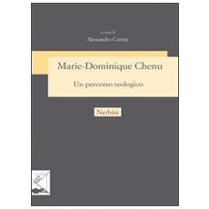 Marie-Dominique Chenu un percorso teologico