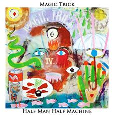 Magic Trick - Half Man Half Machine
