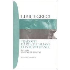 Lirici greci tradotti da poeti italiani contemporanei. Testo greco a fronte