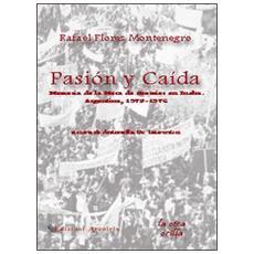 Pasión y caída. Memoria de la mesa de gremios en lucha. Argentina (1973-1976)