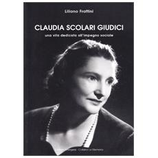 Claudia Scolari Giudici. Una vita dedicata all'impegno sociale
