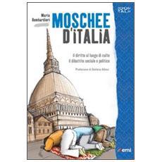 Moschee d'Italia. Il diritto al culto. Il dibattito sociale e politico