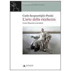 L'arte della ricchezza. Cesare Beccaria economista